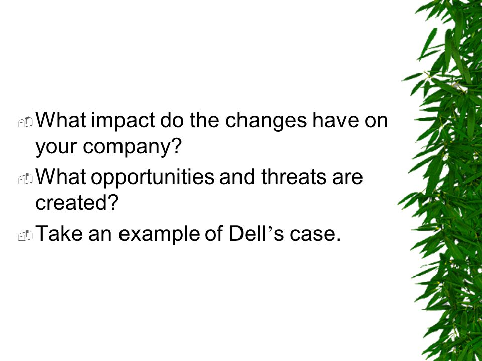 What impact do the changes have on your company