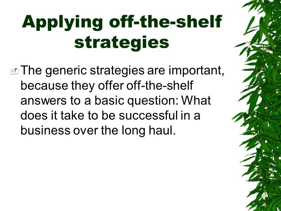 Applying off-the-shelf strategies