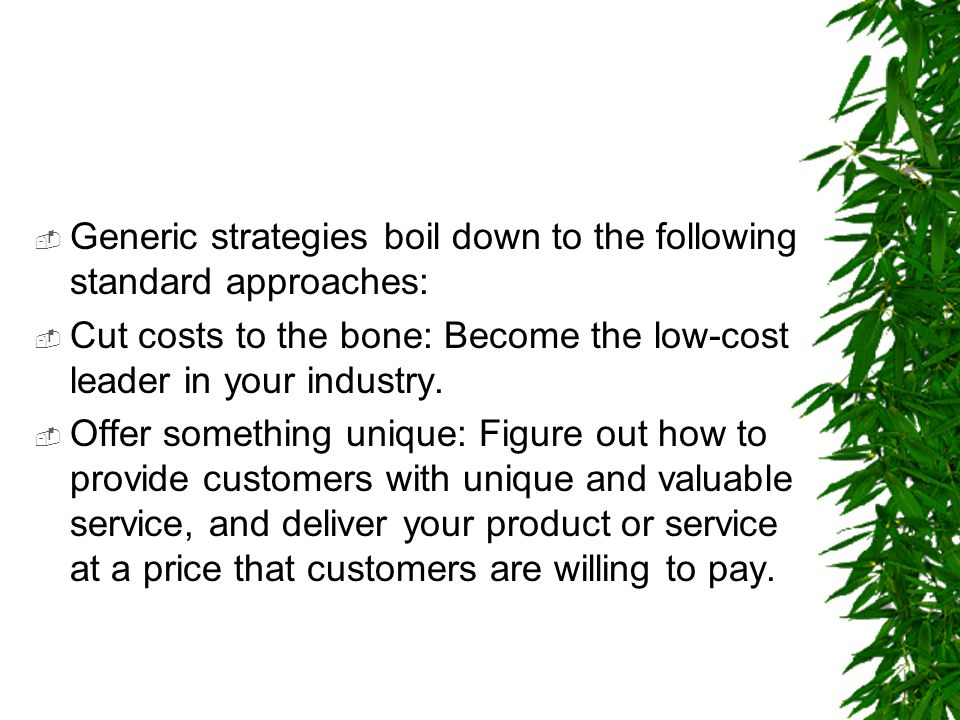 Generic strategies boil down to the following standard approaches: