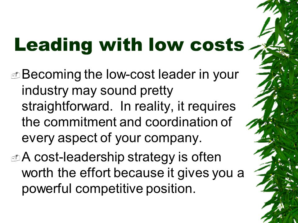 Leading with low costs