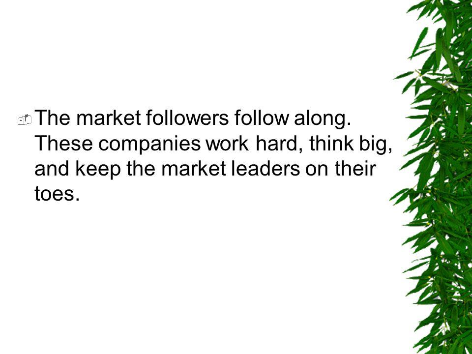 The market followers follow along