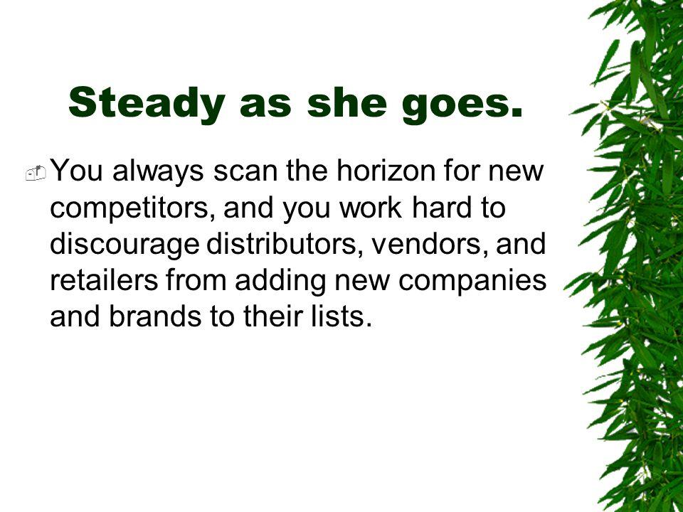 Steady as she goes.