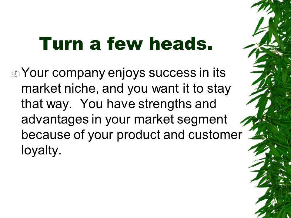 Turn a few heads.
