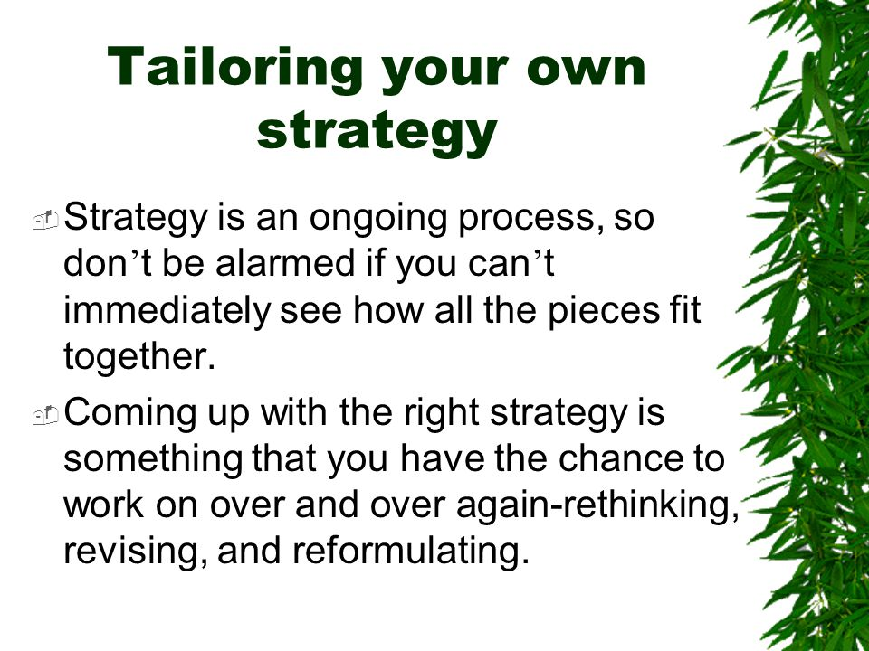 Tailoring your own strategy