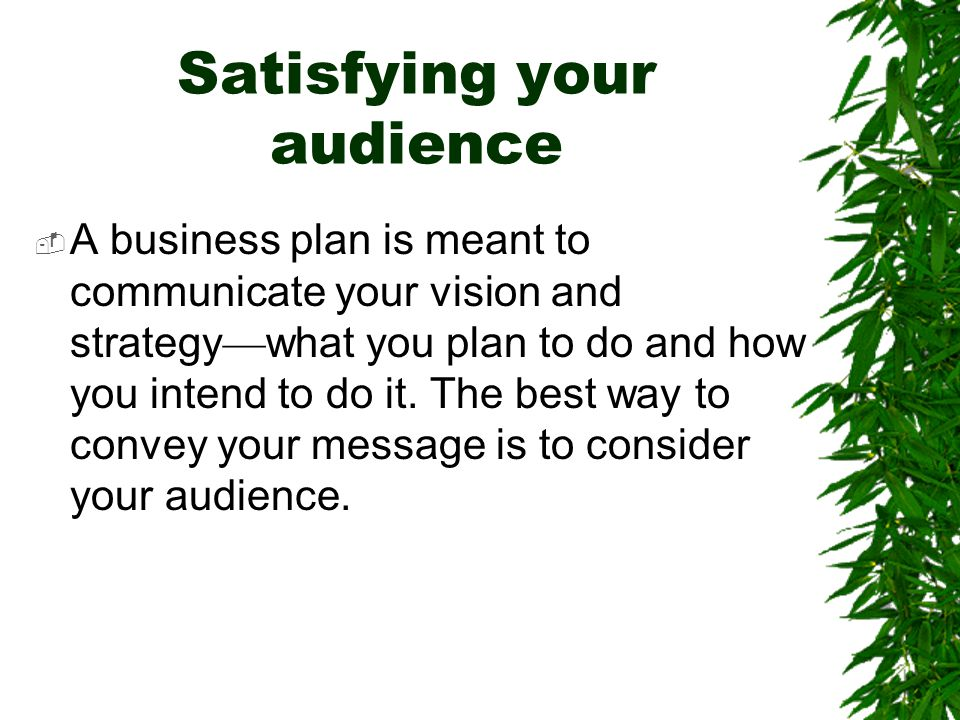 Satisfying your audience