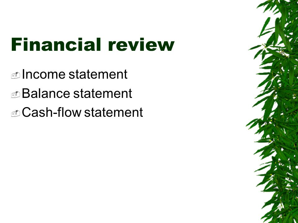 Financial review Income statement Balance statement