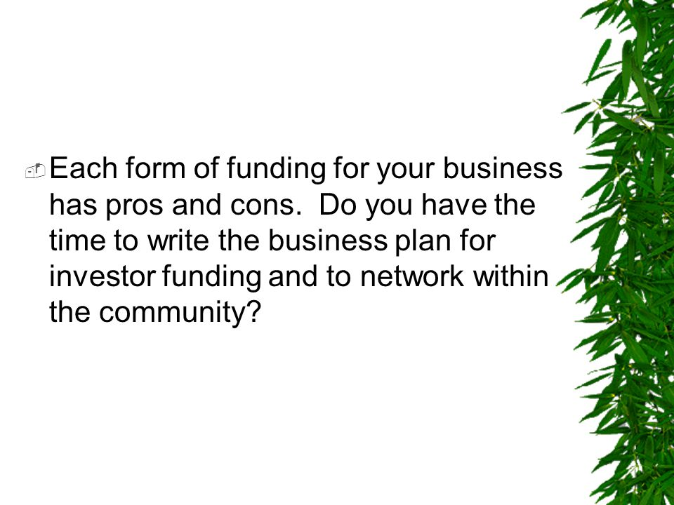 Each form of funding for your business has pros and cons