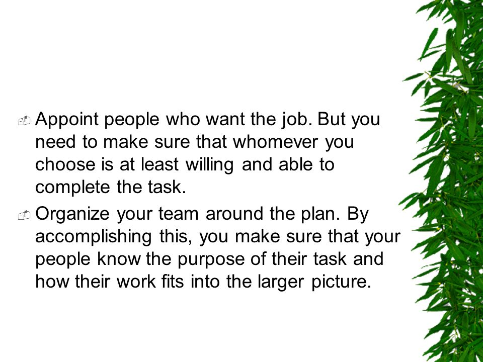 Appoint people who want the job