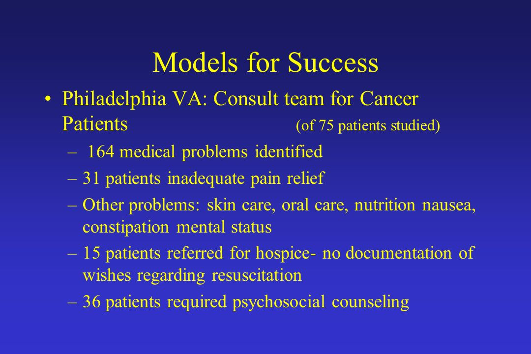 Models for Success Philadelphia VA: Consult team for Cancer Patients (of 75 patients studied)