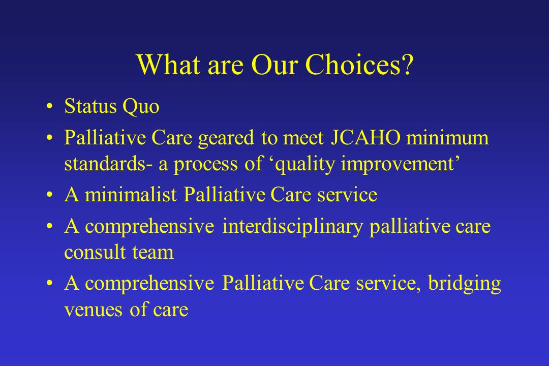 What are Our Choices Status Quo