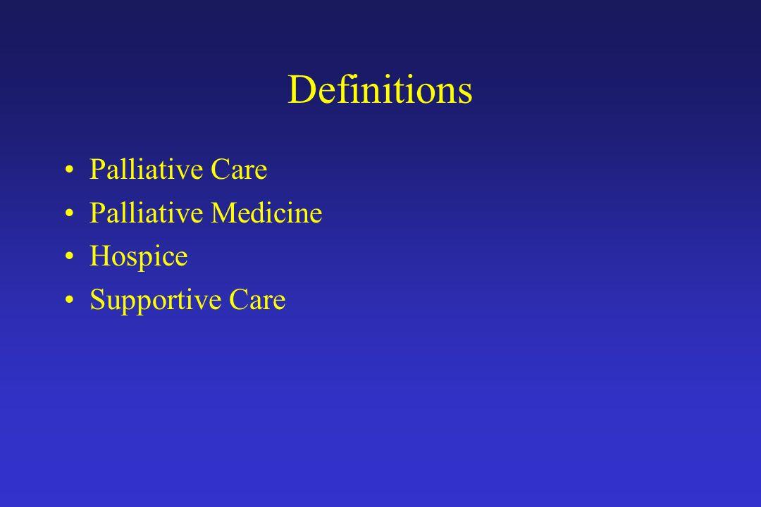 Definitions Palliative Care Palliative Medicine Hospice