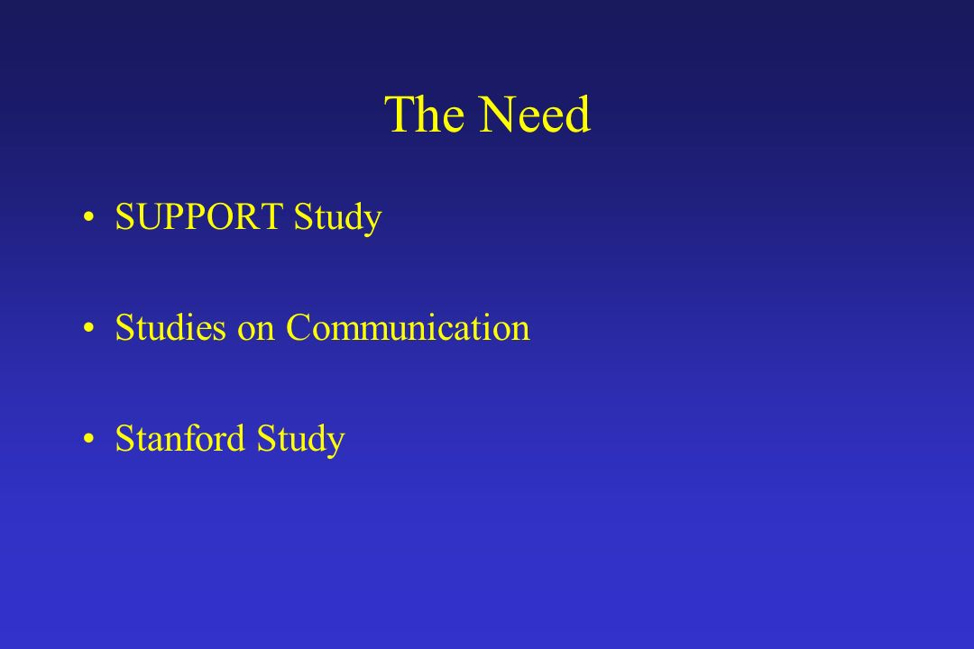 The Need SUPPORT Study Studies on Communication Stanford Study