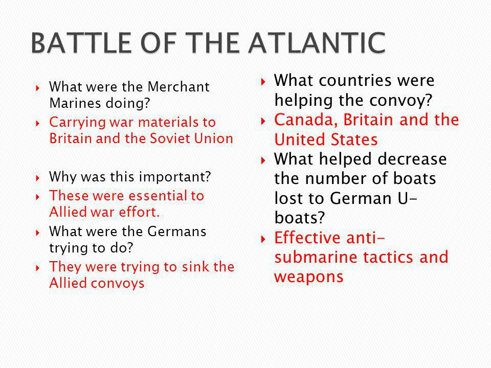 BATTLE OF THE ATLANTIC What countries were helping the convoy