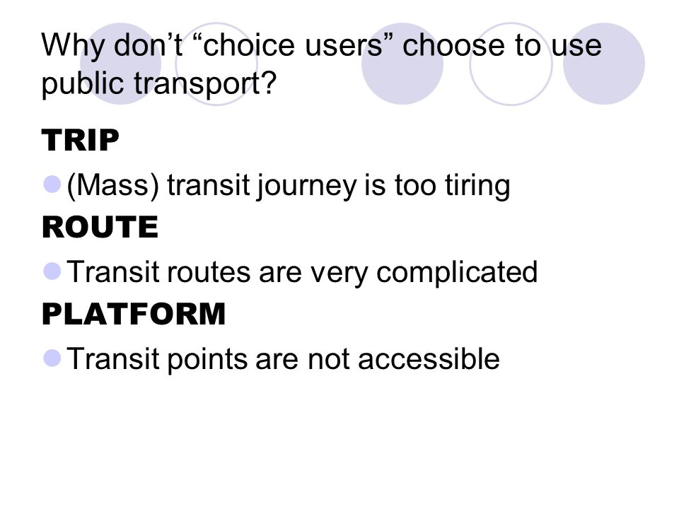 Why don't choice users choose to use public transport