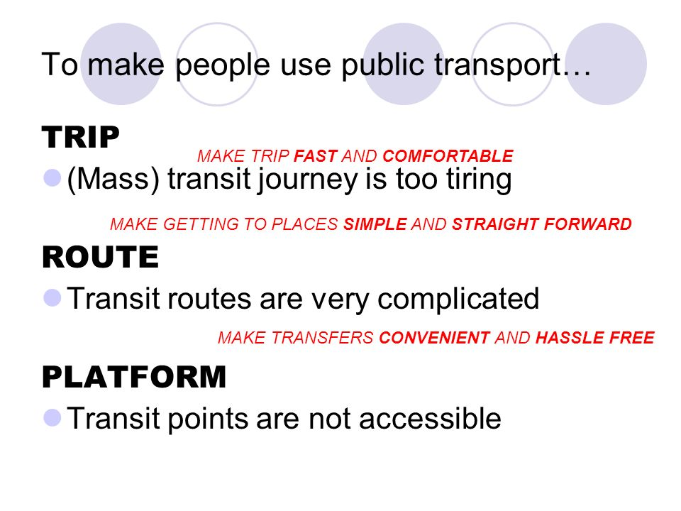 To make people use public transport…