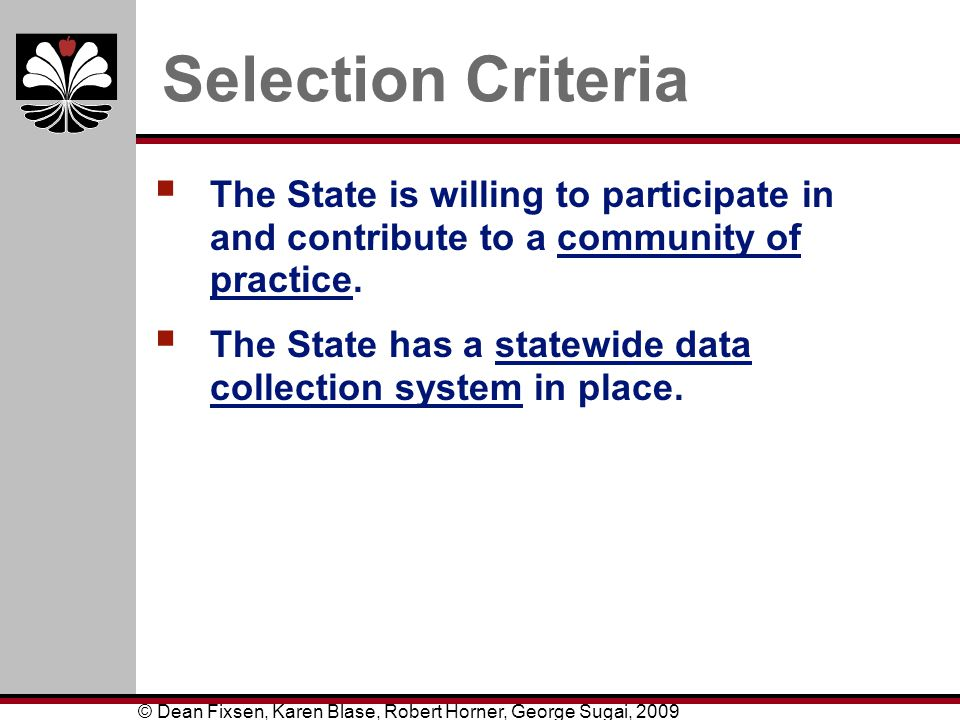 Selection Criteria The State is willing to participate in and contribute to a community of practice.