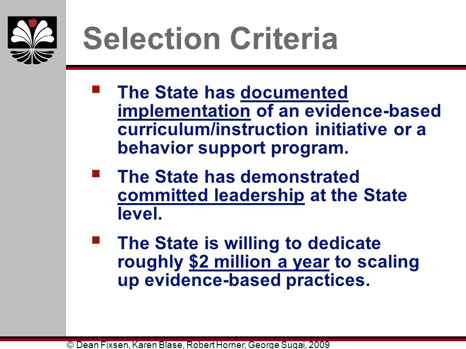 Selection Criteria The State has documented implementation of an evidence-based curriculum/instruction initiative or a behavior support program.