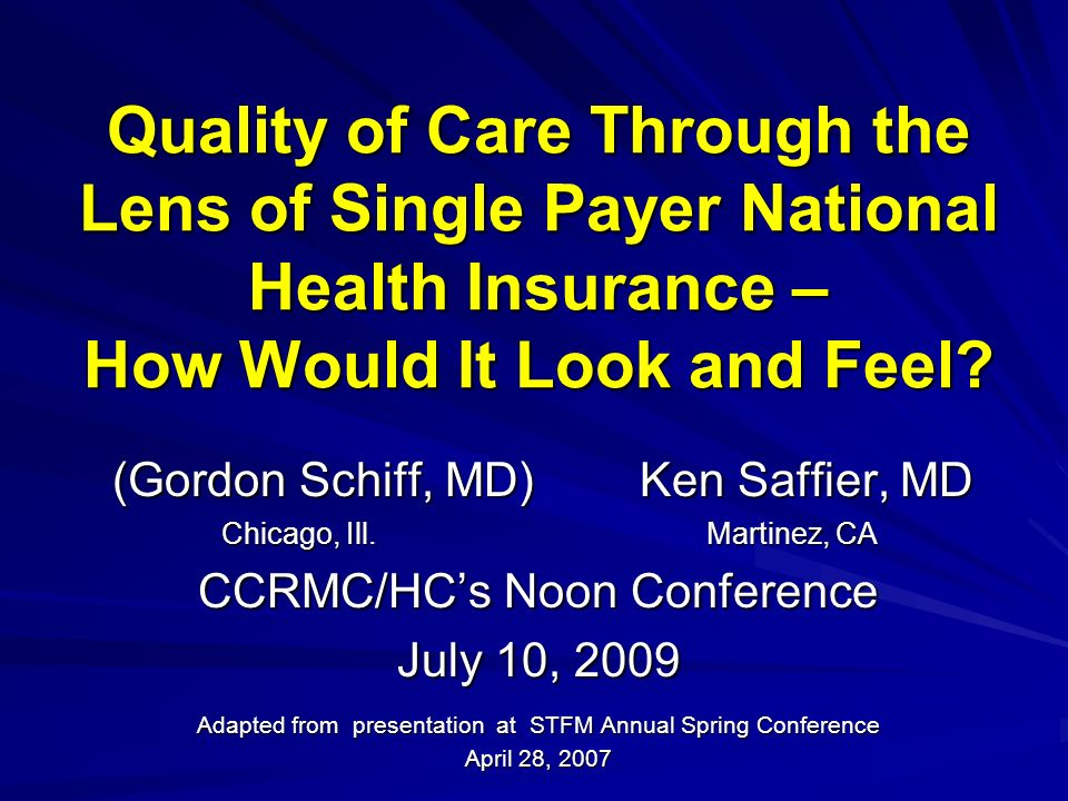 Quality of Care Through the Lens of Single Payer National Health Insurance – How Would It Look and Feel