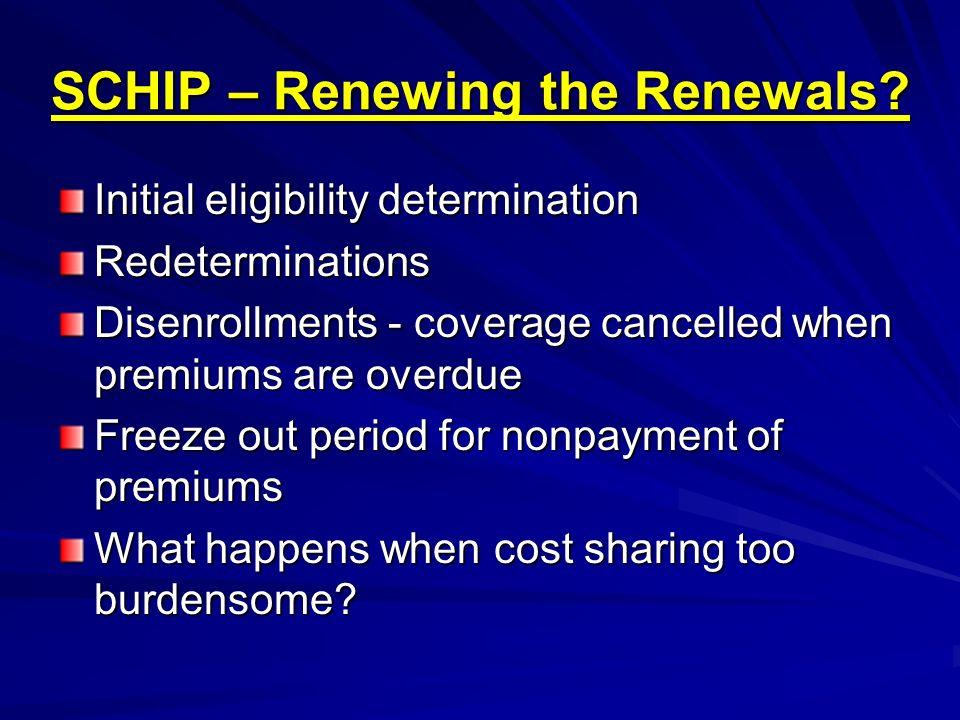 SCHIP – Renewing the Renewals