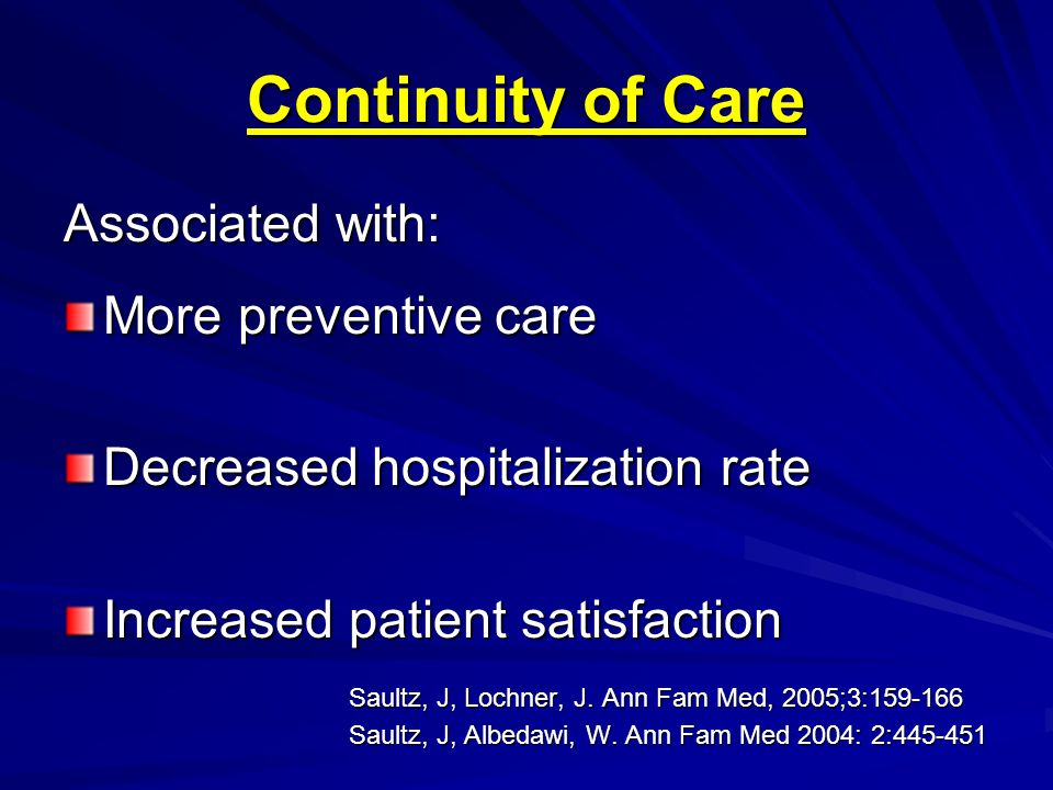 Continuity of Care Associated with: More preventive care