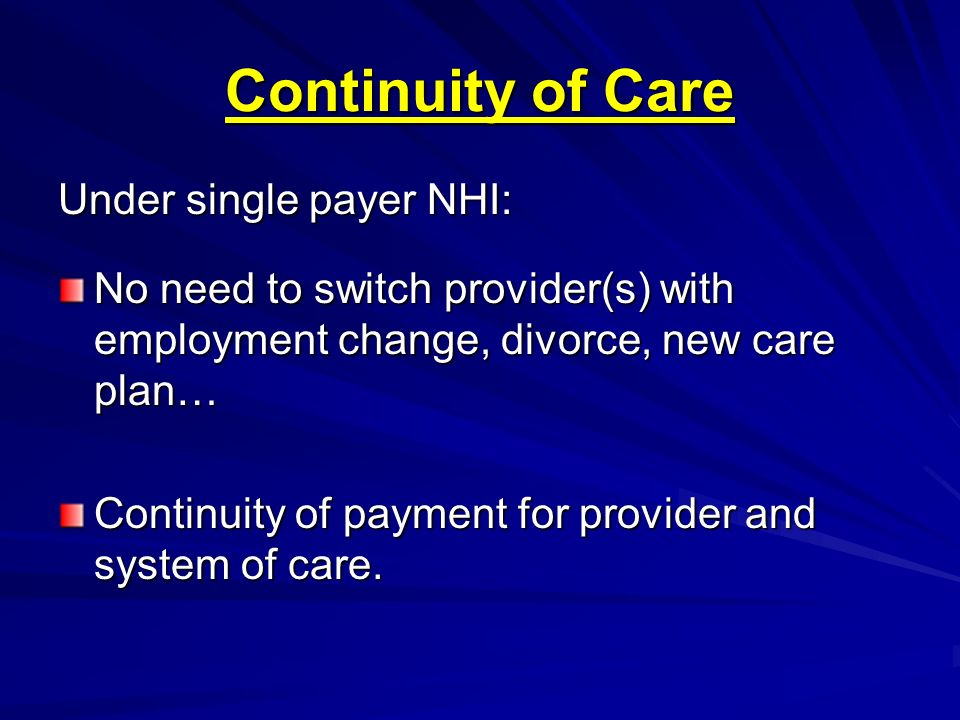 Continuity of Care Under single payer NHI: