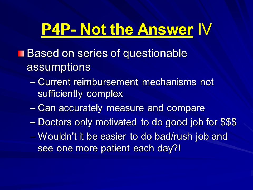 P4P- Not the Answer IV Based on series of questionable assumptions