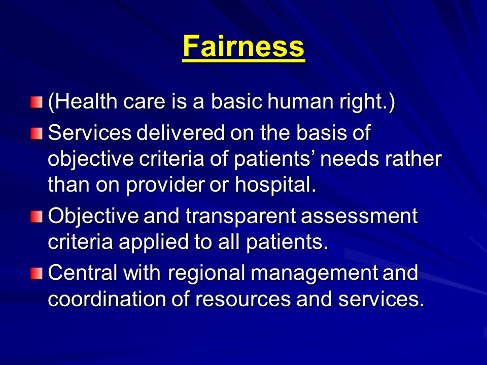 Fairness (Health care is a basic human right.)