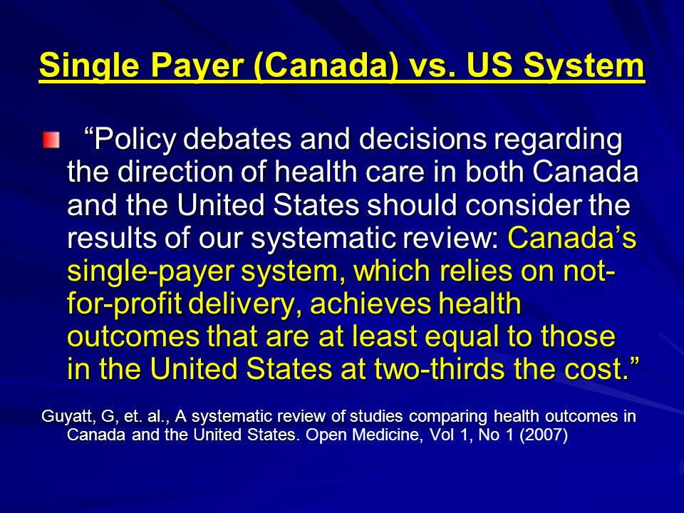 Single Payer (Canada) vs. US System