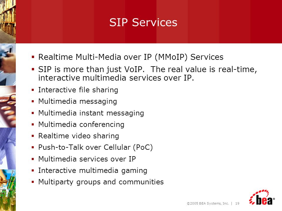 SIP Services Realtime Multi-Media over IP (MMoIP) Services