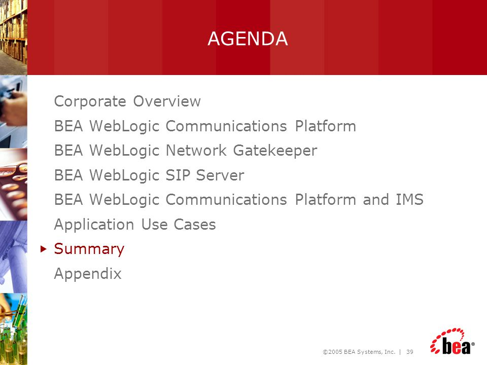 AGENDA Corporate Overview BEA WebLogic Communications Platform