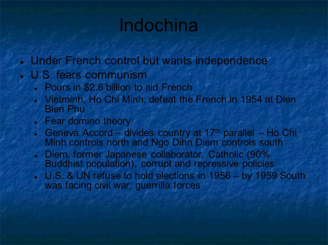 Indochina Under French control but wants independence
