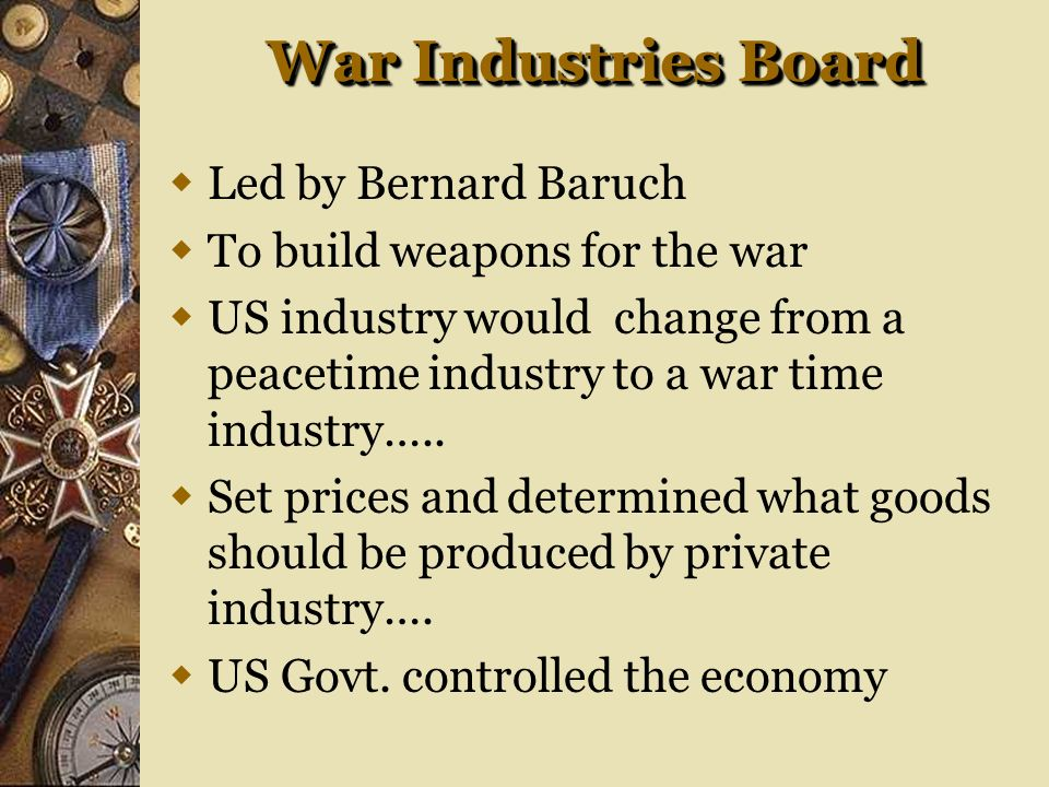 War Industries Board Led by Bernard Baruch