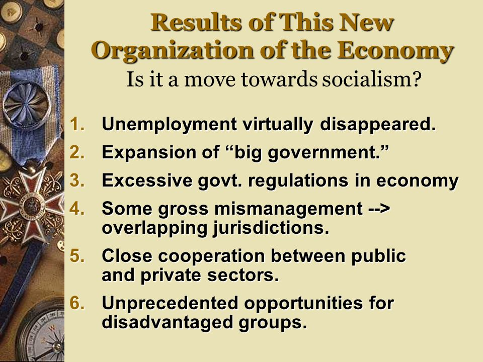 Results of This New Organization of the Economy Is it a move towards socialism