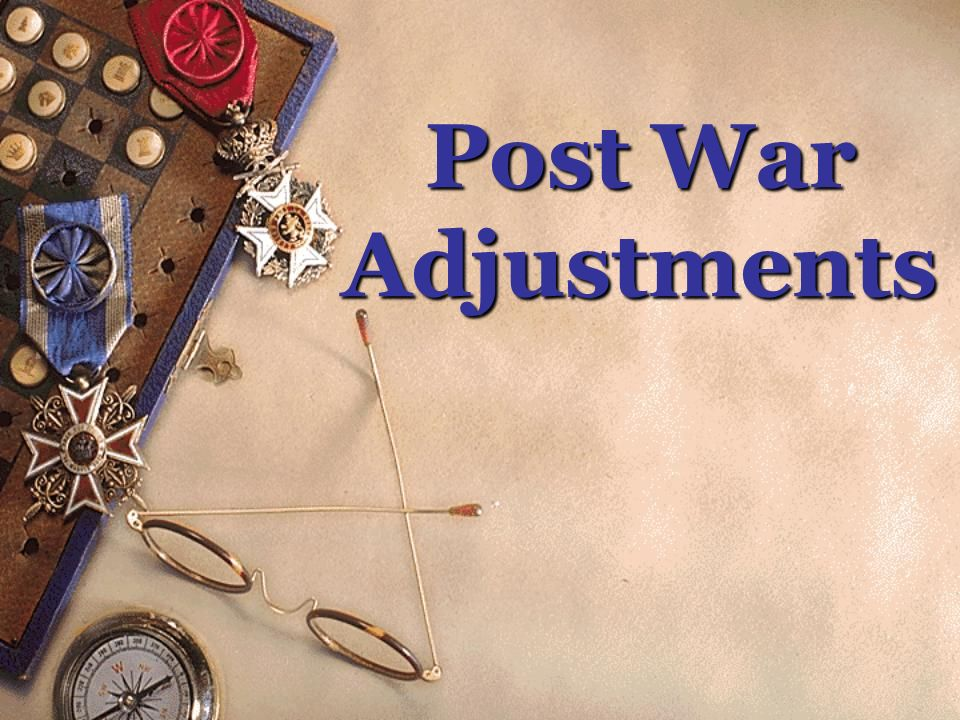 Post War Adjustments