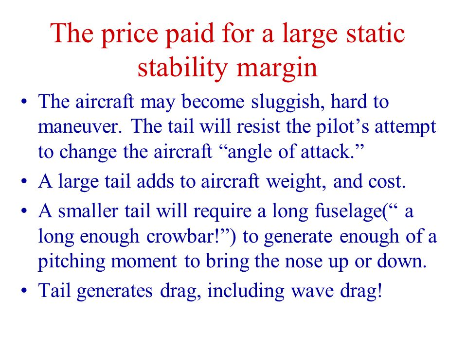 The price paid for a large static stability margin