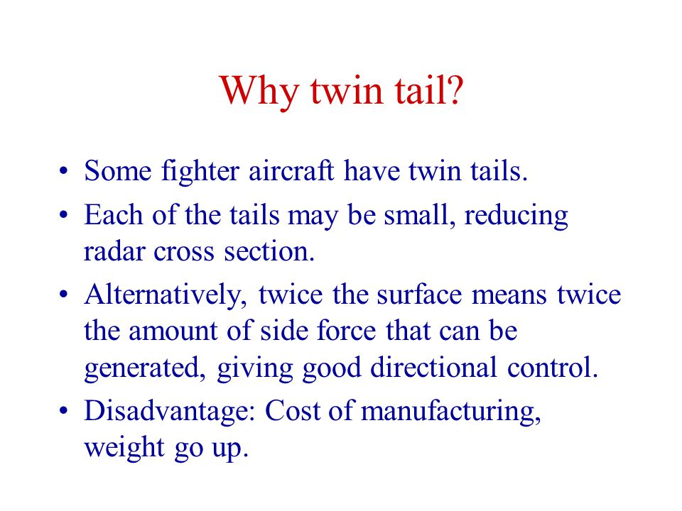 Why twin tail Some fighter aircraft have twin tails.