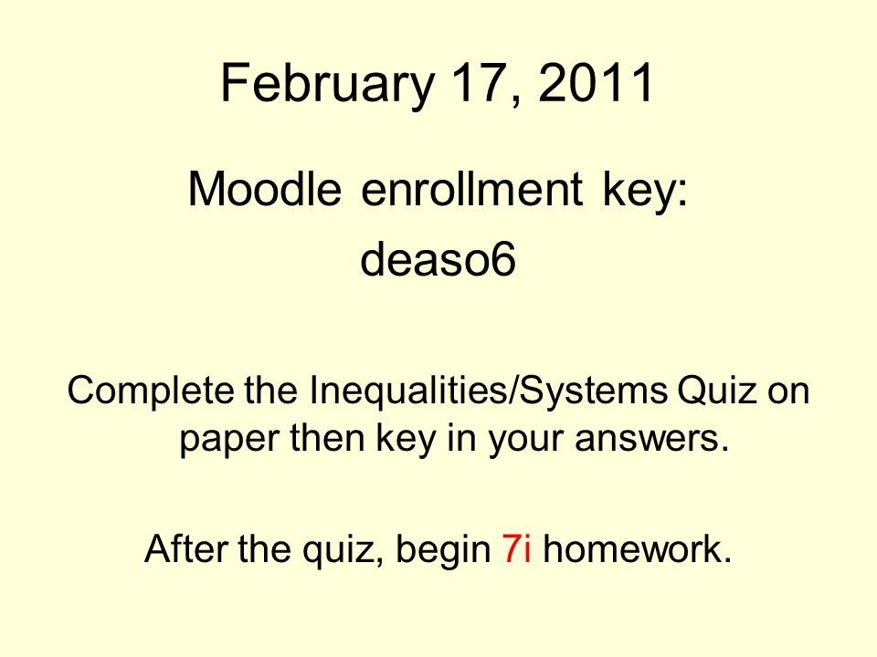 February 17, 2011 Moodle enrollment key: deaso6