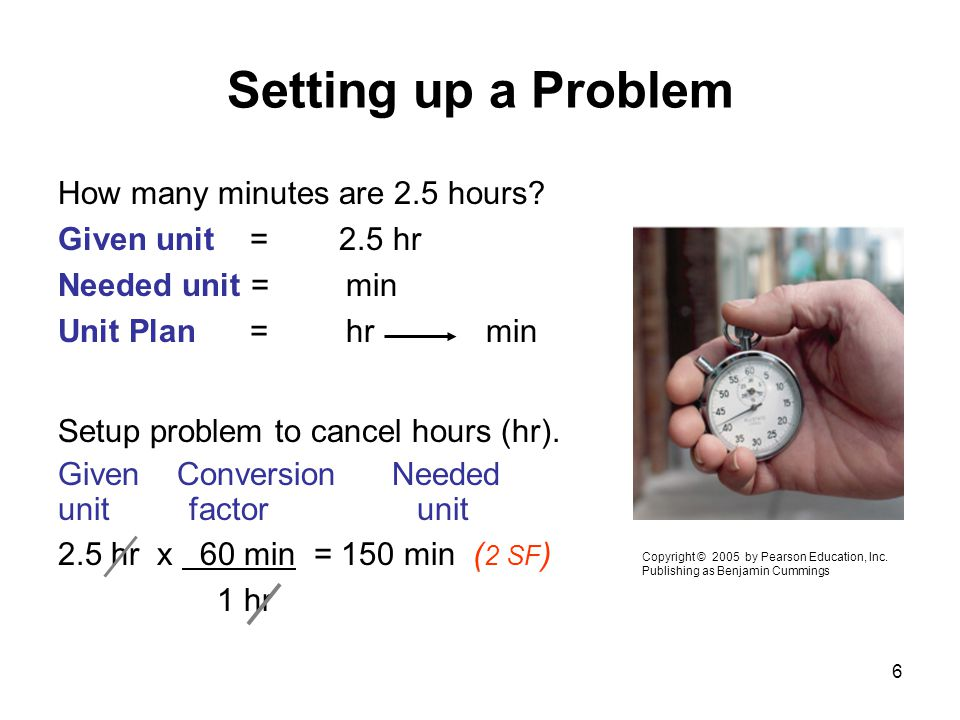 Setting up a Problem How many minutes are 2.5 hours