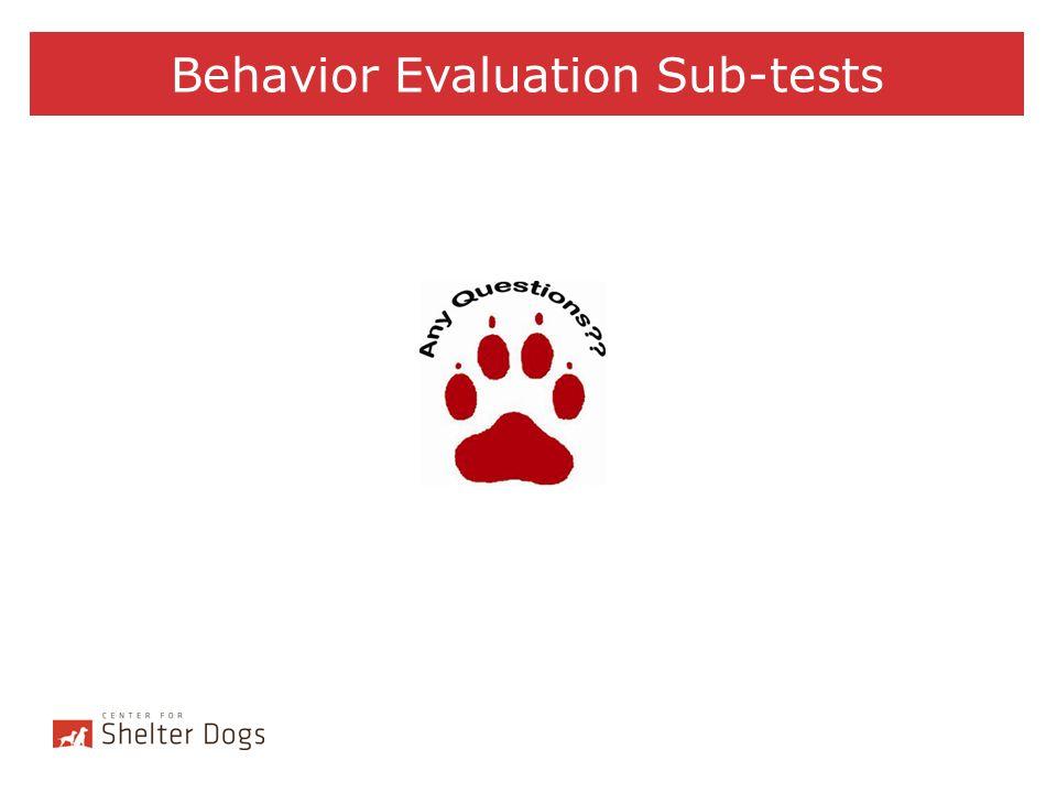 Behavior Evaluation Sub-tests
