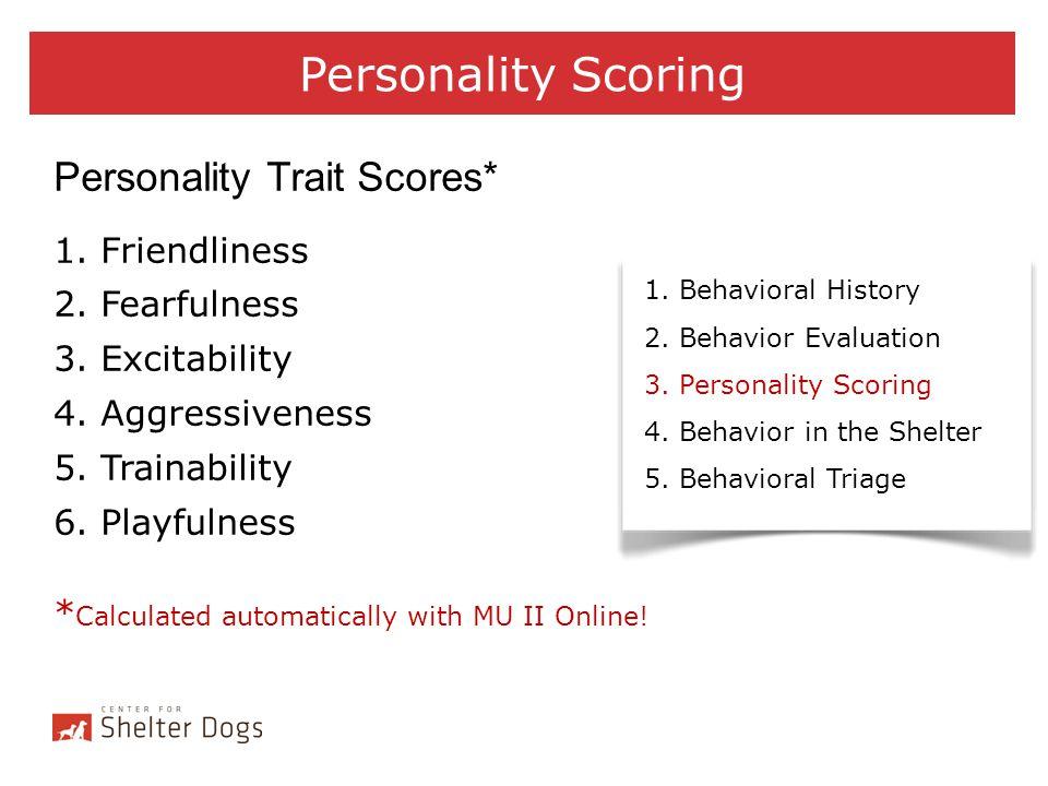 Personality Scoring Personality Trait Scores* 1. Friendliness