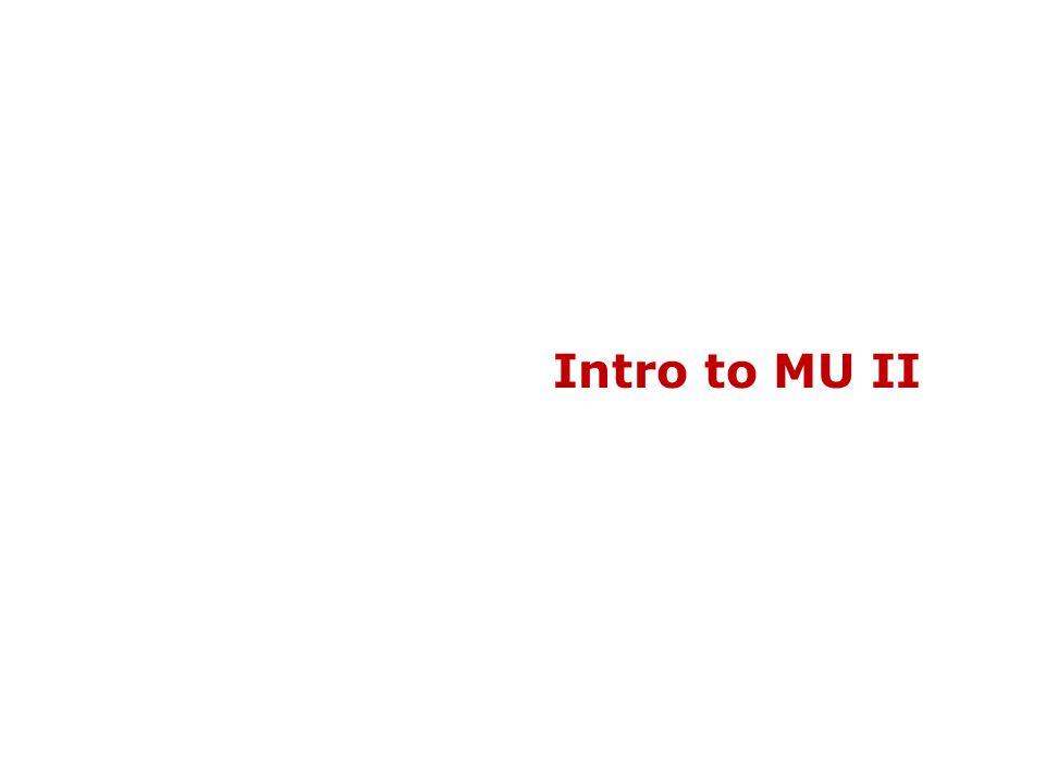 Intro to MU II