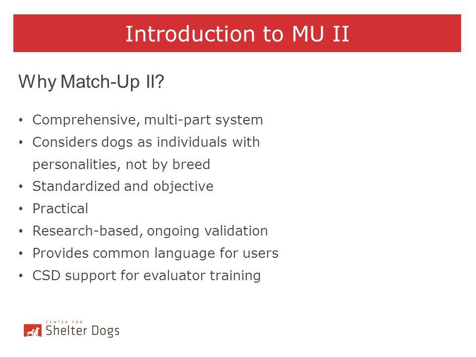 Introduction to MU II Why Match-Up II