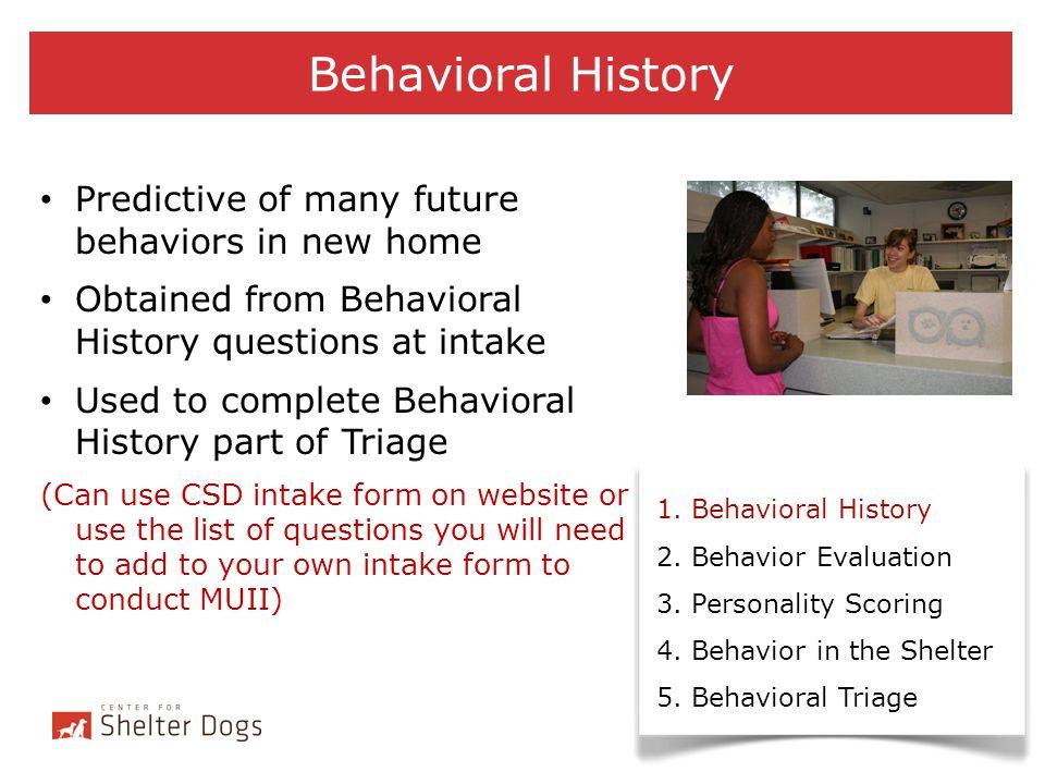 Behavioral History Predictive of many future behaviors in new home