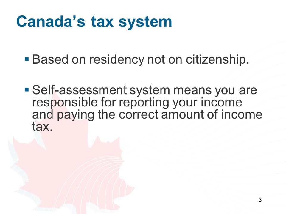 Canada's tax system Based on residency not on citizenship.