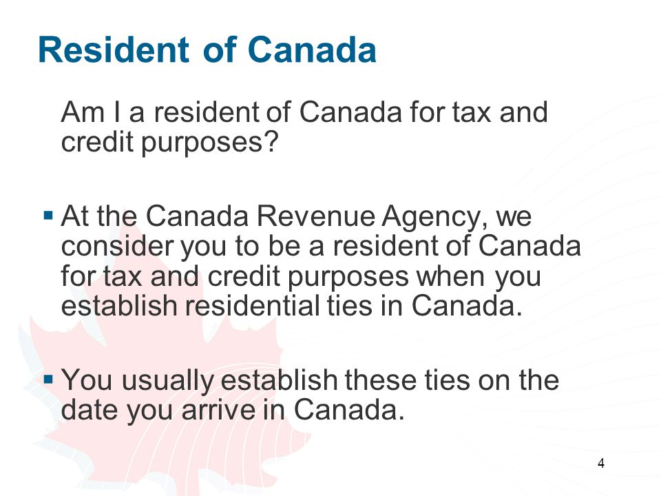 Resident of Canada Am I a resident of Canada for tax and credit purposes
