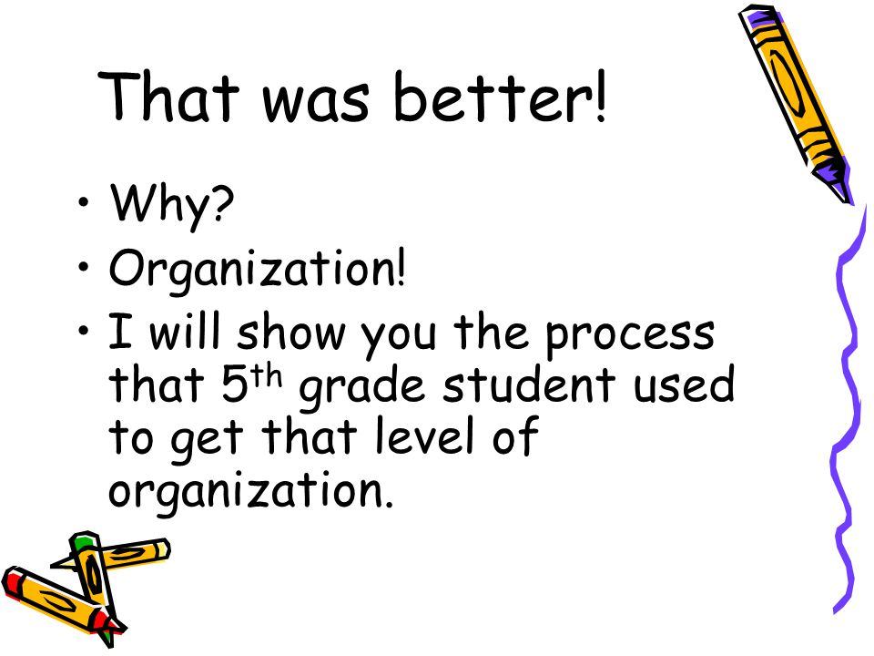 That was better! Why Organization!