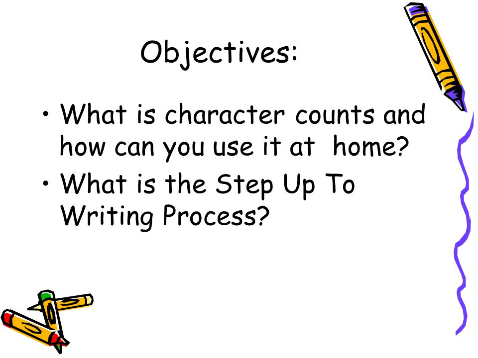 Objectives: What is character counts and how can you use it at home