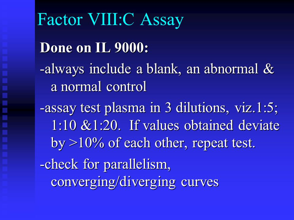 Factor VIII:C Assay Done on IL 9000: