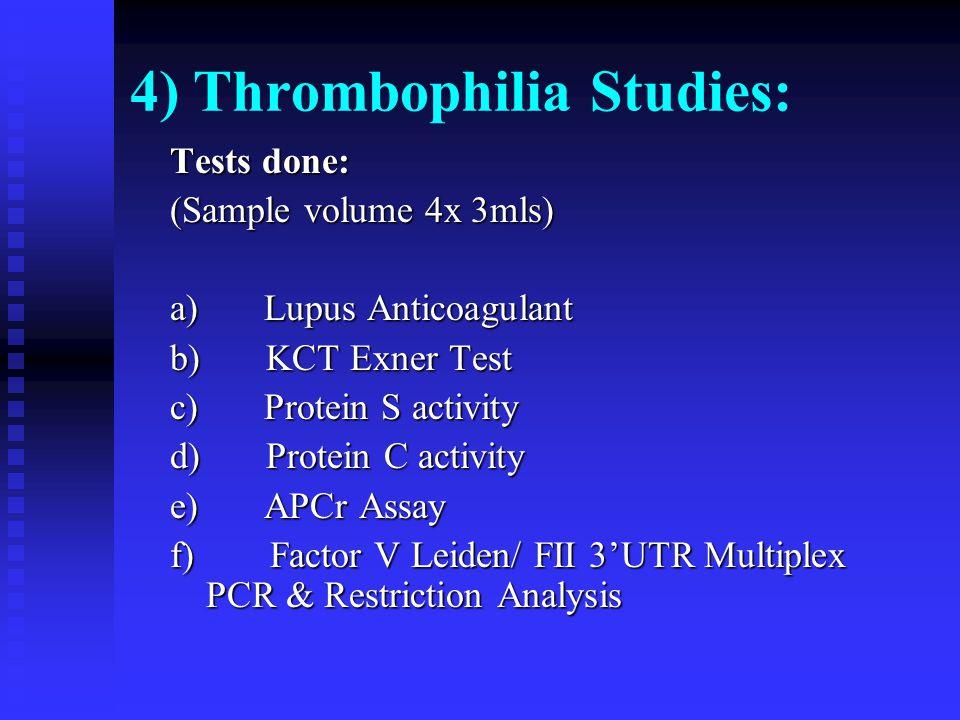 4) Thrombophilia Studies: