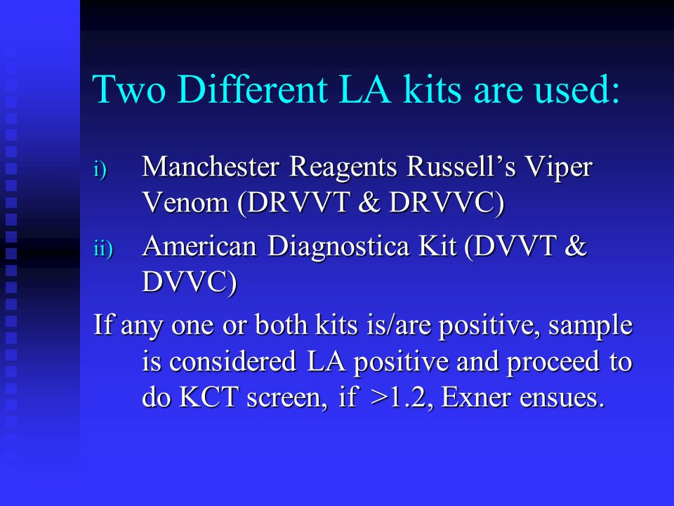 Two Different LA kits are used: